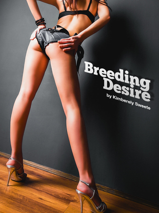 Breeding Desire  by  Kimberely Sweete