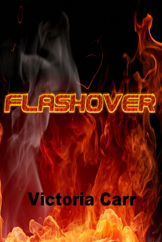 Flashover  by  Victoria Carr