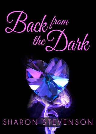 Back from the Dark  by  Sharon Stevenson