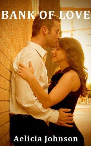 Bank of Love - Short Romance Story Aelicia Johnson