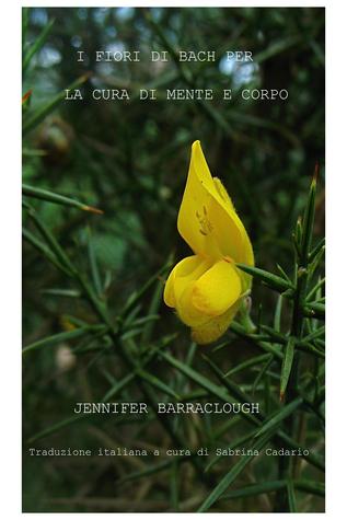 I Fiori di Bach per la Cura di Mente e Corpo Jennifer Barraclough