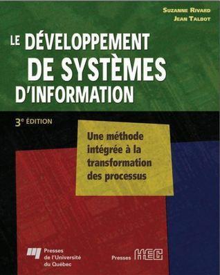 Le Développement De Systèmes Dinformation: Une Méthode Intégrée à La Transformation Des Processus Suzanne Rivard