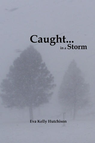 Caught in a Storm Eva Hutchison