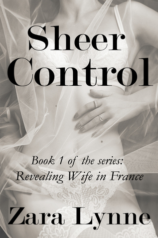Sheer Control  by  Zara Lynne