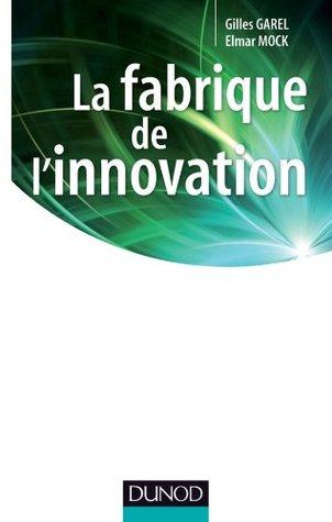 La fabrique de linnovation  by  Gilles Garel