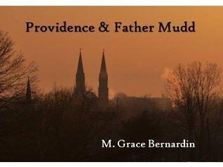 Providence and Father Mudd  by  M. Grace Bernardin