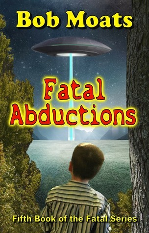 Fatal Abductions  by  Bob Moats