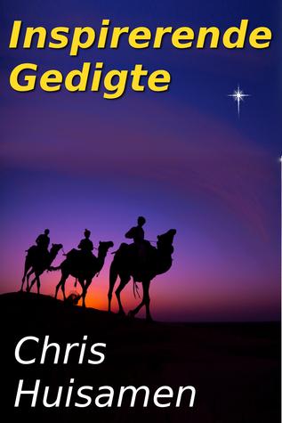Inspirerende Gedigte  by  Chris Huisamen