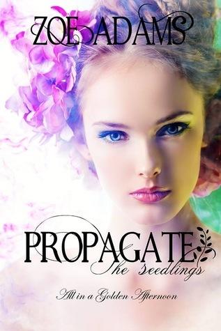 Propagate the Seedlings  by  Zoe Adams