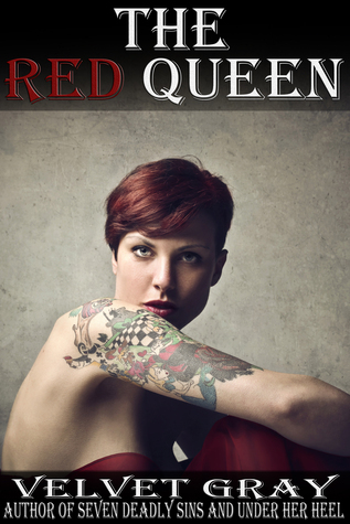 The Red Queen  by  Velvet Gray