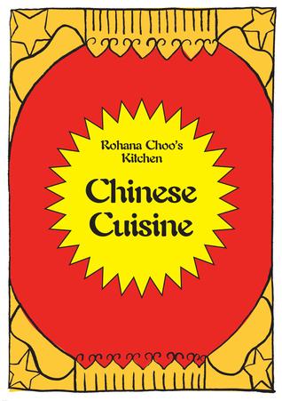 Rohana Choos Kitchen - Chinese Cuisine  by  Rohana Choo