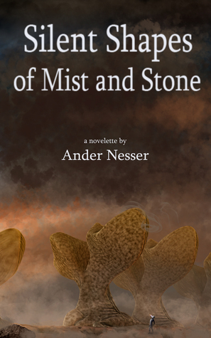 Silent Shapes of Mist and Stone  by  Ander Nesser