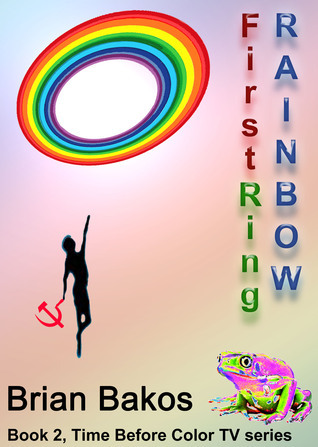 The First Ring Rainbow Brian Bakos