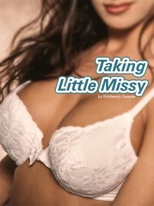 Taking Little Missy  by  Kimberely Sweete
