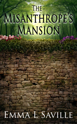 The Misanthropes Mansion  by  Emma Saville