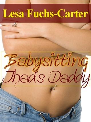 Babysitting Thads Daddy Lesa Fuchs-Carter