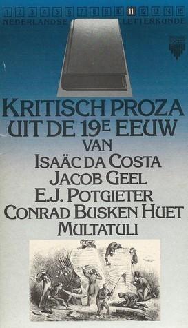 Kritisch proza uit de 19e eeuw (Nederlandse letterkunde #11)  by  Various