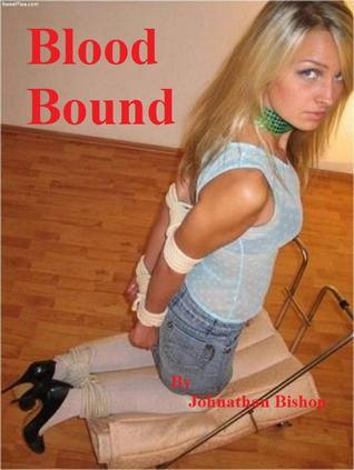 Blood Bound  by  Johnathan Bishop