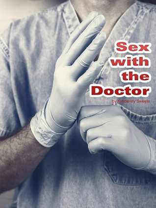 Sex With the Doctor Kimberely Sweete