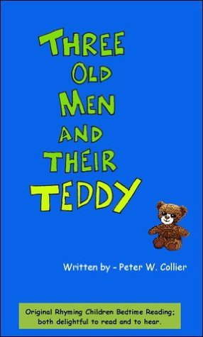 THREE OLD MEN AND THEIR TEDDY  by  Peter W. Collier