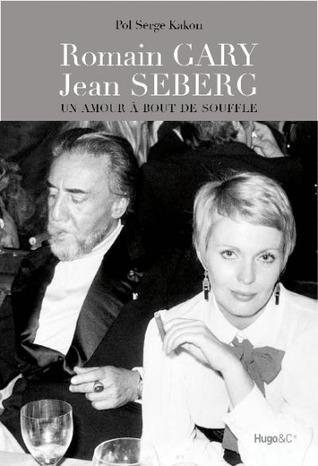 Romain Gary - Jean Seberg Un Amour A Bout De Souffle  by  Pol Serge Kakon