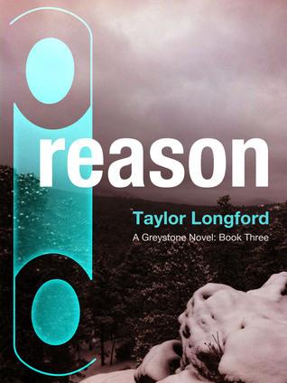 Reason (A Greystone Novel #3)  by  Taylor Longford