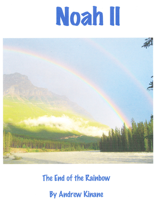 Noah II The End of the Rainbow  by  Andy Kinane