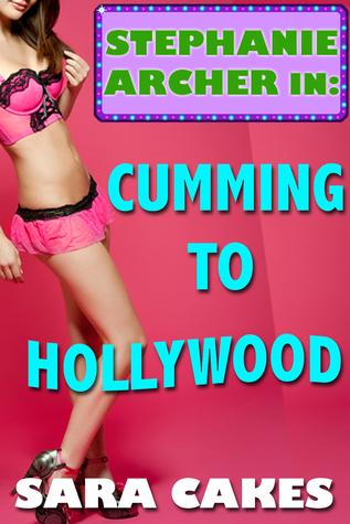 Cumming to Hollywood  by  Sara Cakes