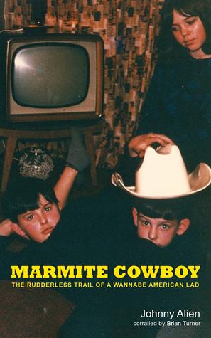 Marmite Cowboy  by  Johnny Alien