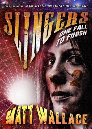 One Fall To Finish (Slingers, #2) Matt Wallace