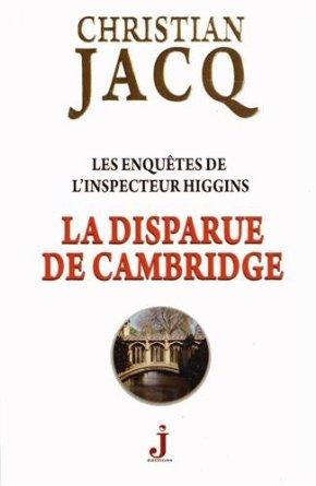 La Disparue de Cambridge (Les enquêtes de linspecteur Higgins, #13)  by  Christian Jacq