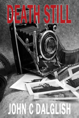 Death Still (Jason Strong, Detective, #7)  by  John C. Dalglish