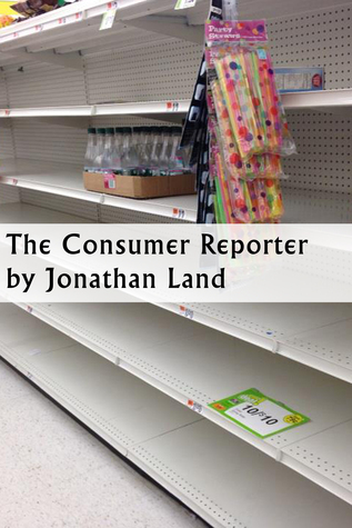 The Consumer Reporter  by  Jonathan Land
