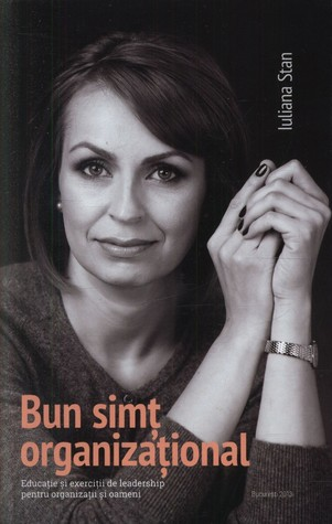 Bun simţ organizaţional  by  Iuliana Stan