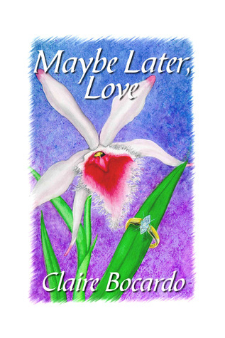 Maybe Later, Love Claire Bocardo