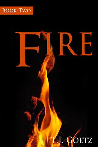 Fire  by  T.J. Goetz