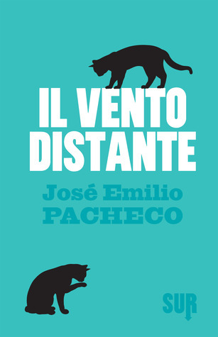 Il vento distante  by  José Emilio Pacheco