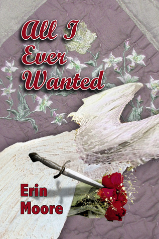 All I Ever Wanted  by  Erin Moore