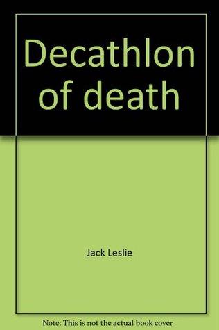 Decathlon Of Death  by  Jack Leslie