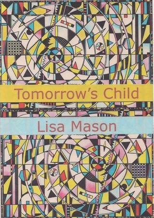 Tomorrows Child Lisa Mason