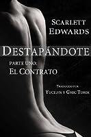 Destapándote: El Contrato (Destapándote, #1)