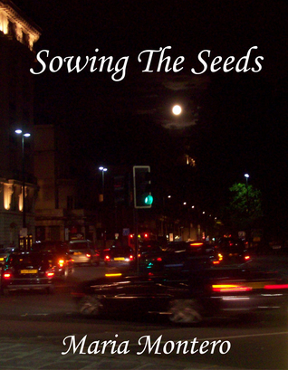 Sowing The Seeds Maria Montero