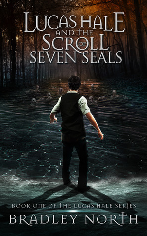 Lucas Hale and the Scroll of Seven Seals (Lucas Hale Series, #1)  by  Bradley  North