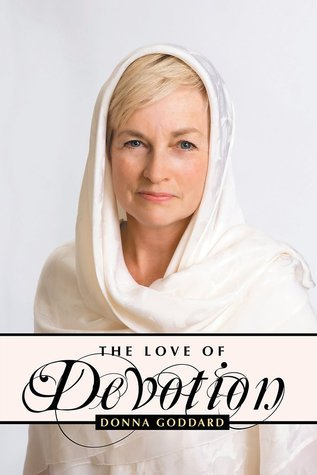 The Love of Devotion  by  Donna Goddard
