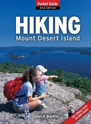 Hiking Mount Desert Island: Pocket Guide  by  Earl D. Brechlin