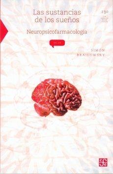 Las sustancias de los sueños. Neuropsicofarmacología  by  Simón Brailowsky