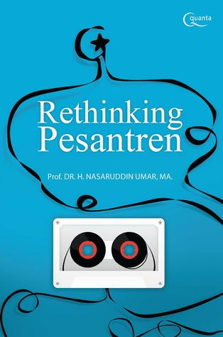 Rethinking Pesantren  by  Nasaruddin Umar