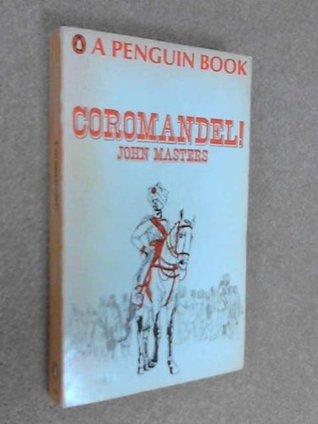 Coromandel !  by  John Masters