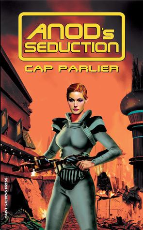 Anods Seduction  by  Cap Parlier