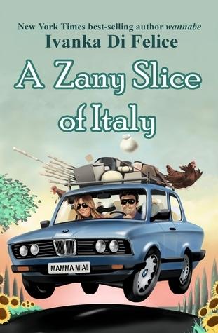 A Zany Slice of Italy  by  Ivanka Di Felice